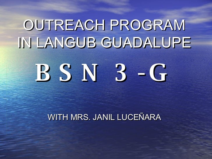 OUTREACH PROGRAM IN LANGUB GUADALUPE BSN 3-G WITH MRS. JANIL LUCE ÑARA