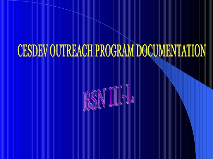 BSN III-L  CESDEV OUTREACH PROGRAM DOCUMENTATION