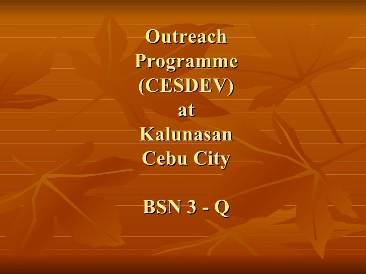 Outreach Programme (CESDEV) at Kalunasan Cebu City BSN 3 - Q