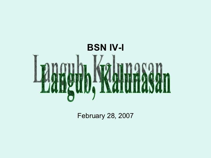 BSN IV-I February 28, 2007 Langub, Kalunasan