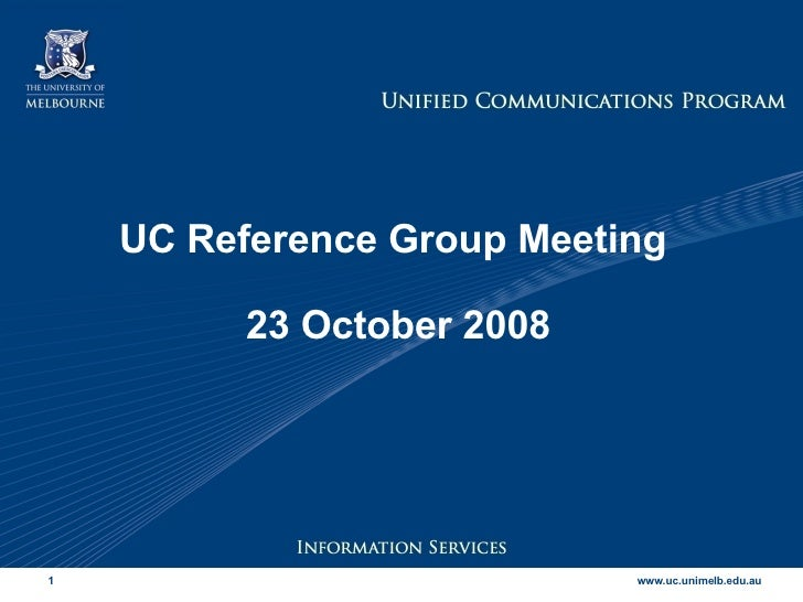 UC Reference Group Meeting  23 October 2008