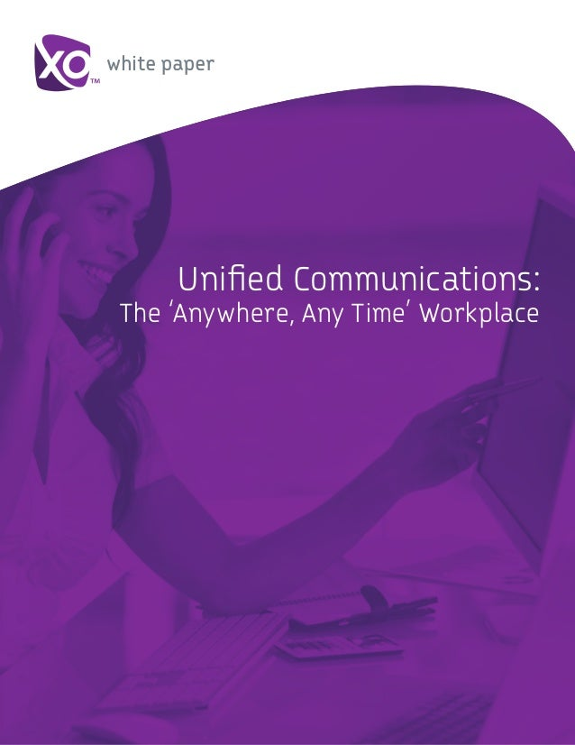 white paper Unified Communications: The 'Anywhere, Any Time' Workplace
