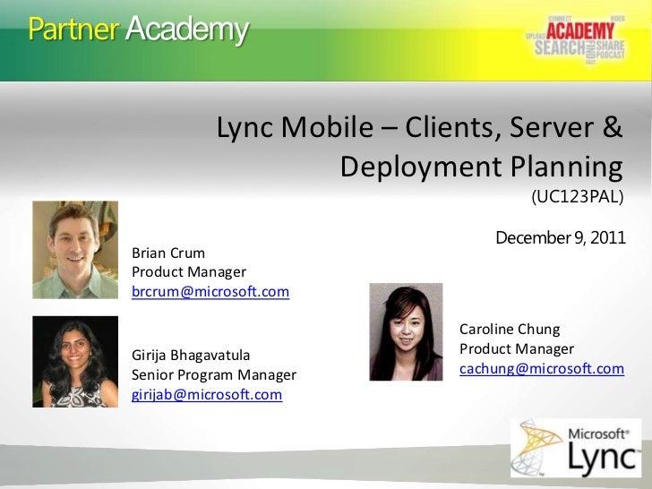 Partner Academy                  Lync Mobile – Clients, Server &                          Deployment Planning             ...