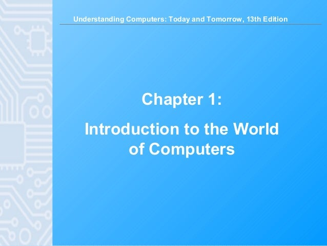an introduction to the world of computers Computers benefit the business and personal world by being able to do the following more efficiently: buying and selling products, communicating throughout the world, enhancing our knowledge, job influences, entertainment, research, and paying bills.