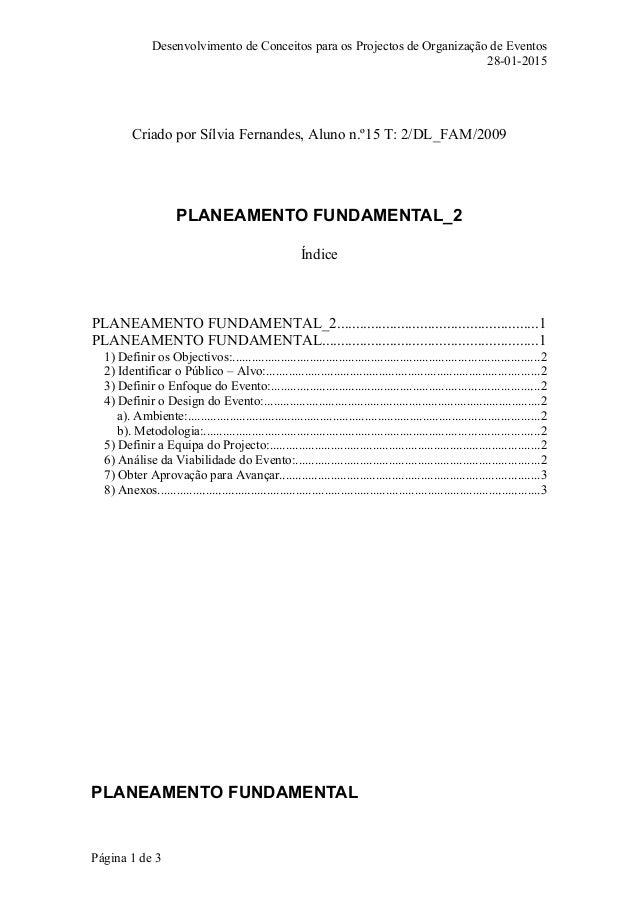 Desenvolvimento de Conceitos para os Projectos de Organização de Eventos 28-01-2015 Criado por Sílvia Fernandes, Aluno n.º...