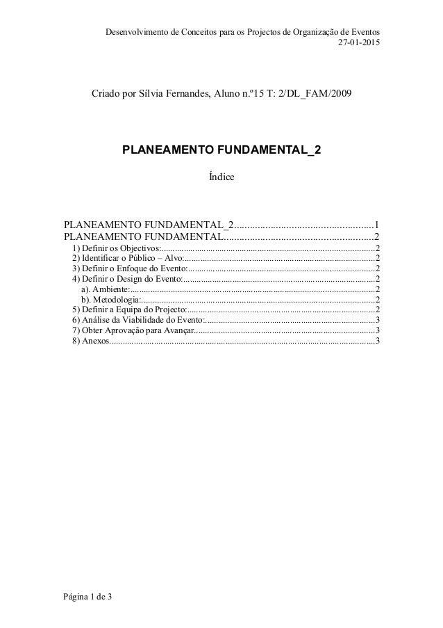 Desenvolvimento de Conceitos para os Projectos de Organização de Eventos 27-01-2015 Criado por Sílvia Fernandes, Aluno n.º...