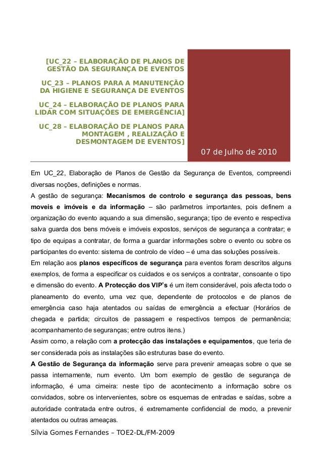[UC_22 – ELABORAÇÃO DE PLANOS DE GESTÃO DA SEGURANÇA DE EVENTOS UC_23 – PLANOS PARA A MANUTENÇÃO DA HIGIENE E SEGURANÇA DE...