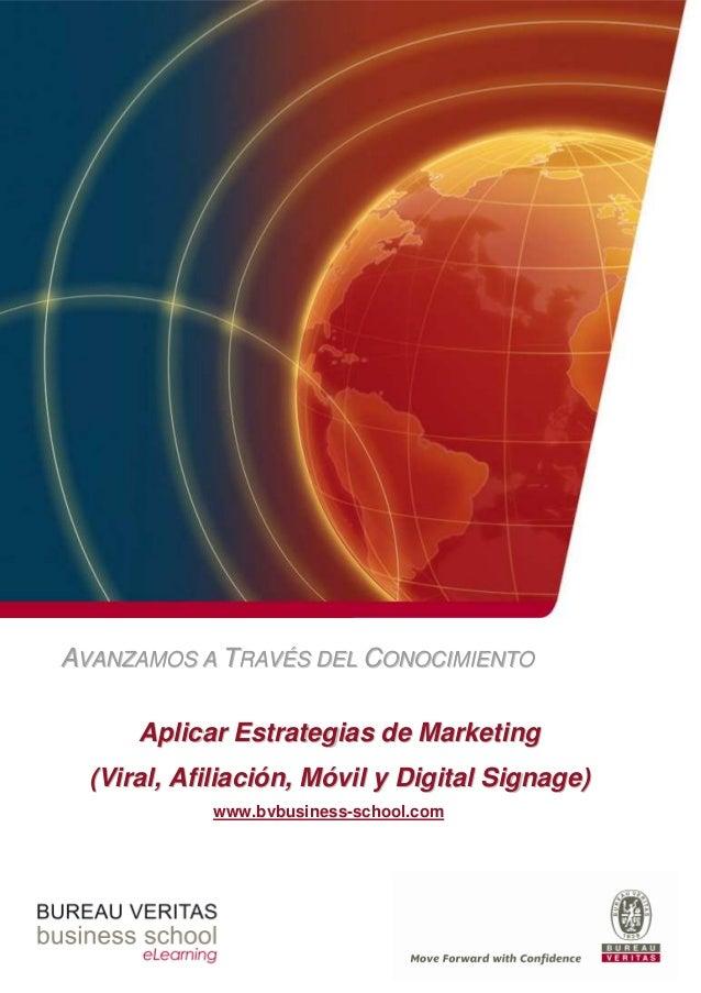 AVANZAMOS A TRAVÉS DEL CONOCIMIENTO      Aplicar Estrategias de Marketing  (Viral, Afiliación, Móvil y Digital Signage)   ...