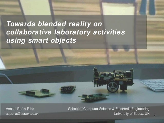 Towards blended reality oncollaborative laboratory activitiesusing smart objectsSchool of Computer Science & Electronic En...