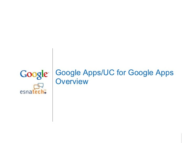 Google Apps/UC for Google AppsOverview