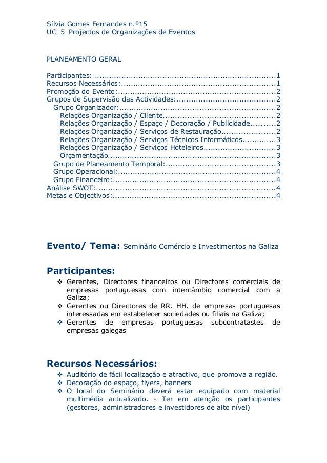 Sílvia Gomes Fernandes n.º15 UC_5_Projectos de Organizações de Eventos PLANEAMENTO GERAL Participantes: .....................