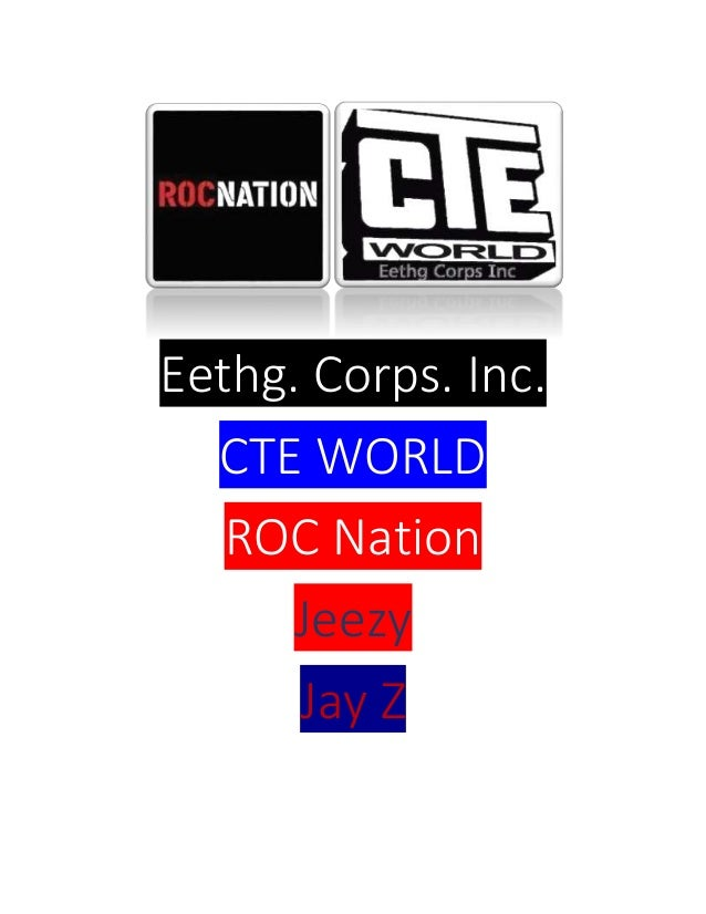 Eethg. Corps. Inc. CTE WORLD ROC Nation Jeezy Jay Z