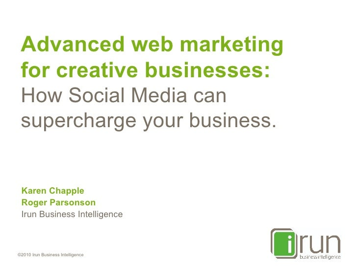 Advanced web marketing  for creative businesses: How Social Media can supercharge your business. Karen Chapple Roger Parso...