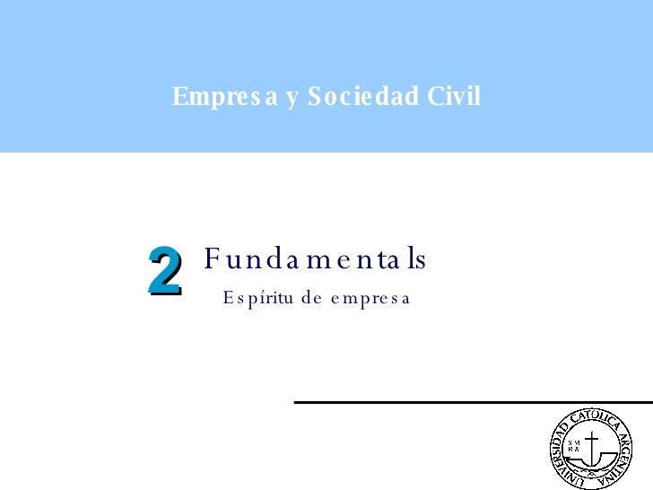 Empresa y Sociedad Civil Fundamentals Espíritu de empresa 2