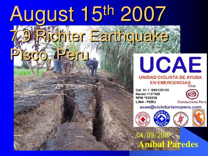August   15 th   20077.9 Richter EarthquakePisco, Peru                  Aníbal Paredes