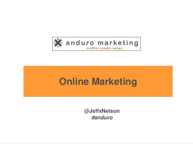 Online Marketing @JeffxNelson #anduro