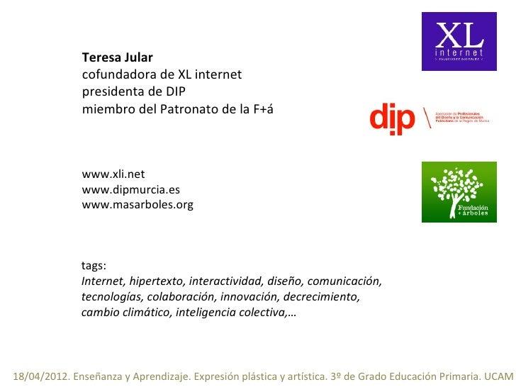 Teresa Jular              cofundadora de XL internet              presidenta de DIP              miembro del Patronato de ...
