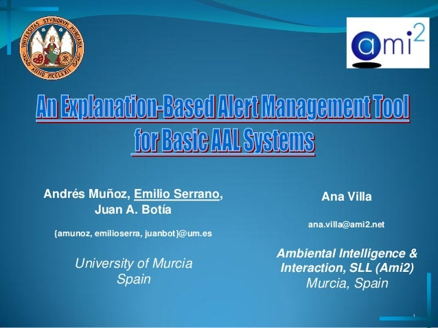 Andrés Muñoz, Emilio Serrano, Juan A. Botía {amunoz, emilioserra, juanbot}@um.es University of Murcia Spain 1 Ana Villa an...