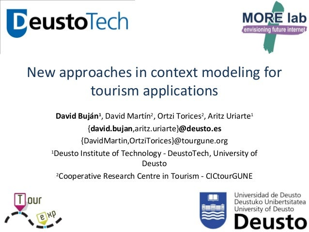 New approaches in context modeling for        tourism applications     David Buján1, David Martín2, Ortzi Torices2, Aritz ...