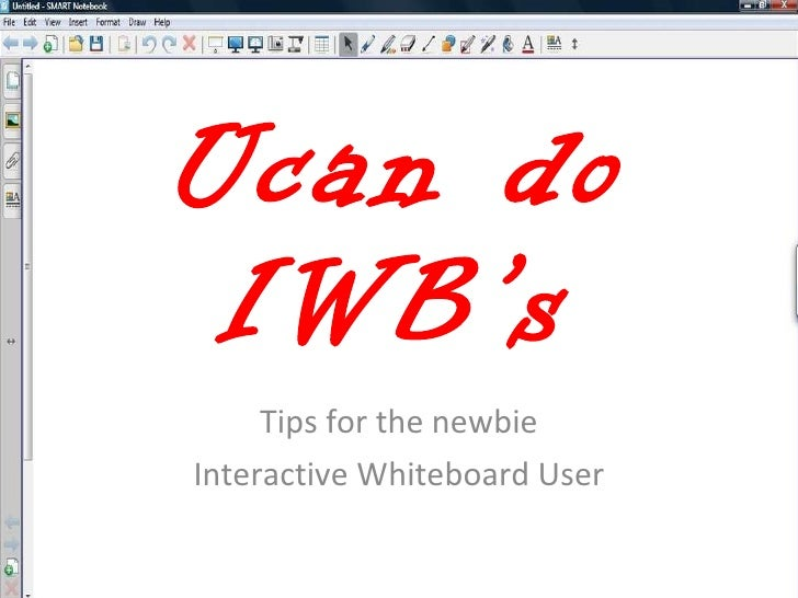 Ucan do IWB's Tips for the newbie Interactive Whiteboard User