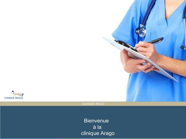 Presentation Title ET PARTAGÉE CLINIQUE ARAGO Bienvenue à la clinique Arago