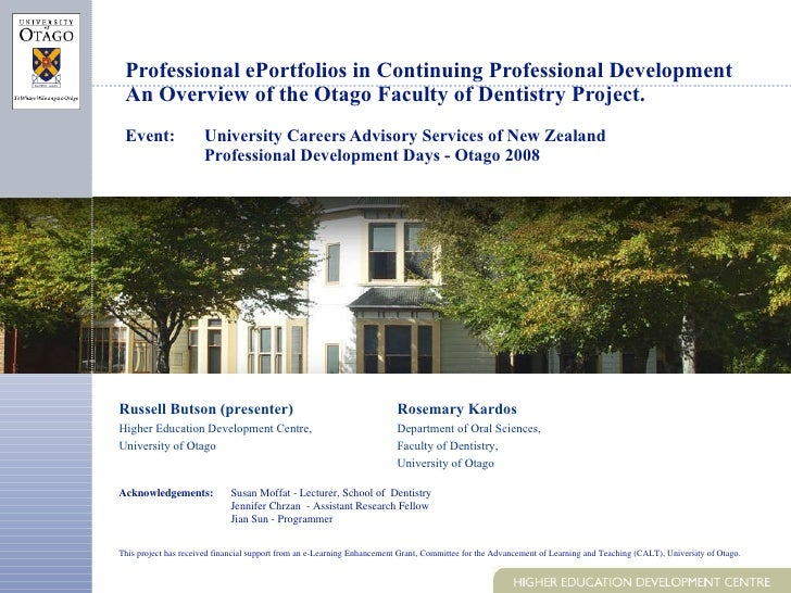 Professional ePortfolios in Continuing Professional Development An Overview of the Otago Faculty of Dentistry Project. Eve...