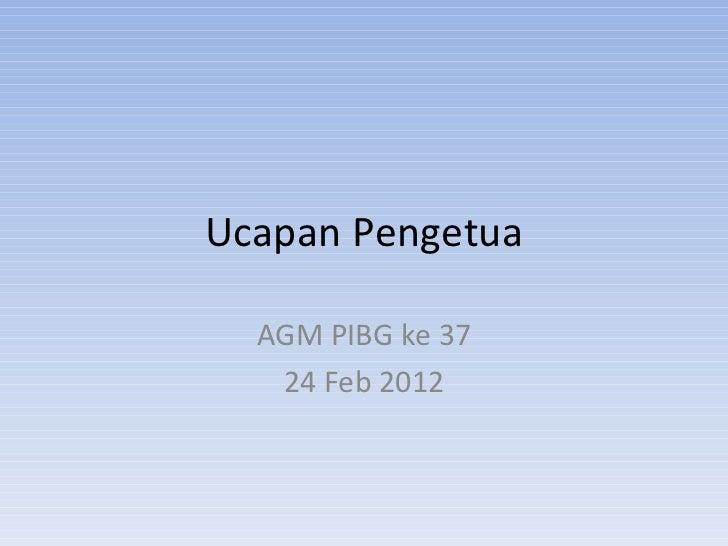 Ucapan Pengetua AGM PIBG ke 37 24 Feb 2012
