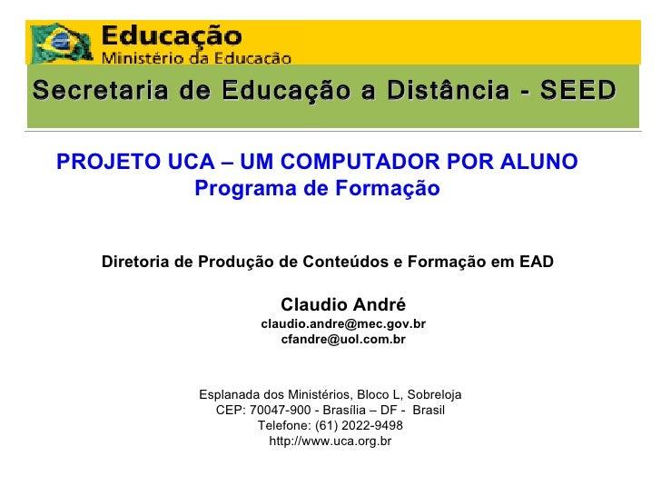 Secretaria de Educação a Distância - SEED Diretoria de Produção de Conteúdos e Formação em EAD Esplanada dos Ministérios, ...
