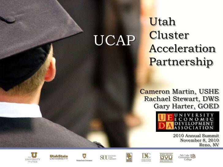 Utah Cluster Acceleration Partnership <br />UCAP<br />Cameron Martin, USHE<br />Rachael Stewart, DWS<br />Gary Harter, GOE...