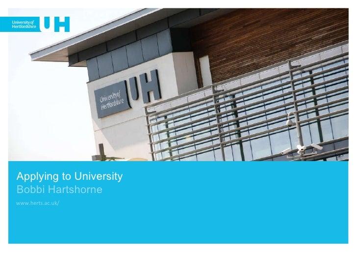 Applying to University Bobbi Hartshorne www.herts.ac.uk/