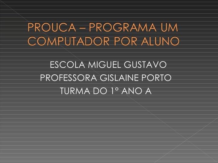 ESCOLA MIGUEL GUSTAVOPROFESSORA GISLAINE PORTO    TURMA DO 1° ANO A