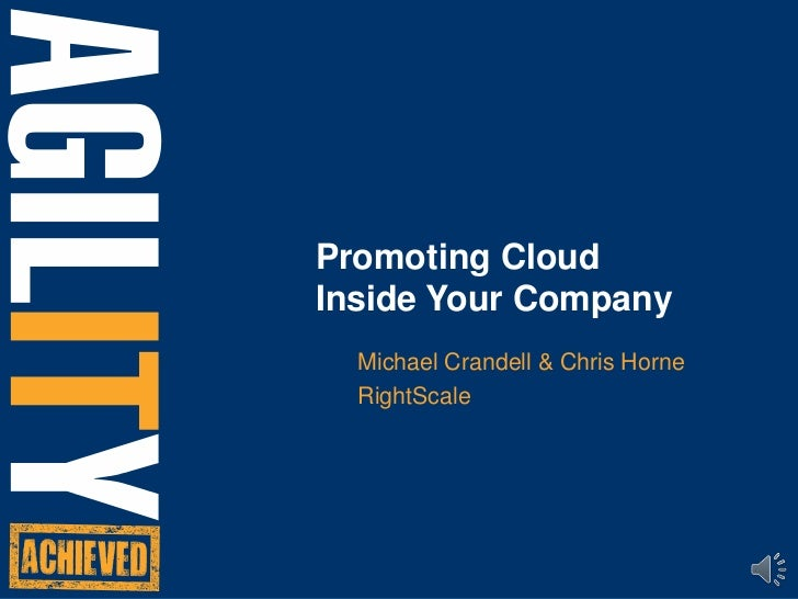 Promoting CloudInside Your Company<br />Michael Crandell & Chris Horne<br />RightScale<br />