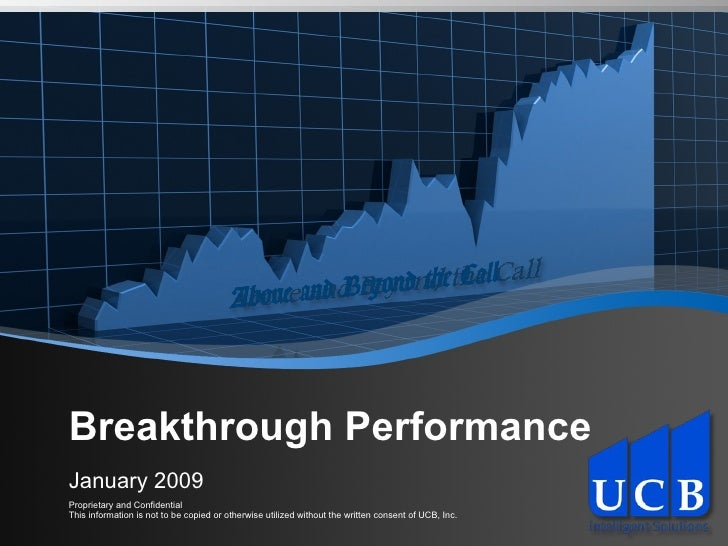 Breakthrough Performance January 2009 Proprietary and Confidential This information is not to be copied or otherwise utili...