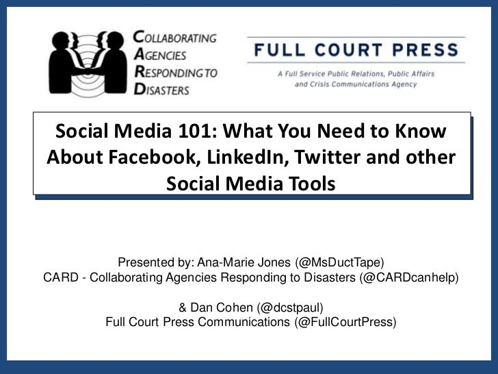 Social Media 101: What You Need to KnowAbout Facebook, LinkedIn, Twitter and other            Social Media Tools          ...