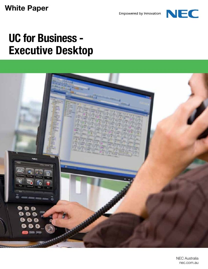 White Paper UC for Business - Executive Desktop                     NEC Australia                      nec.com.au