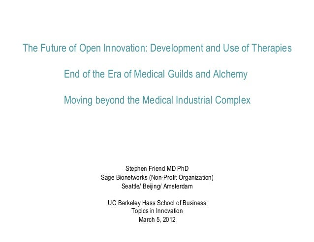 The Future of Open Innovation: Development and Use of Therapies         End of the Era of Medical Guilds and Alchemy      ...