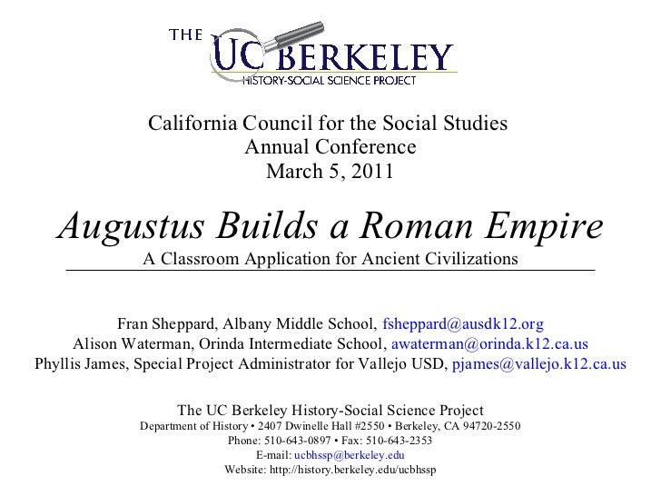 California Council for the Social Studies  Annual Conference March 5, 2011 Augustus Builds a Roman Empire A Classroom Appl...
