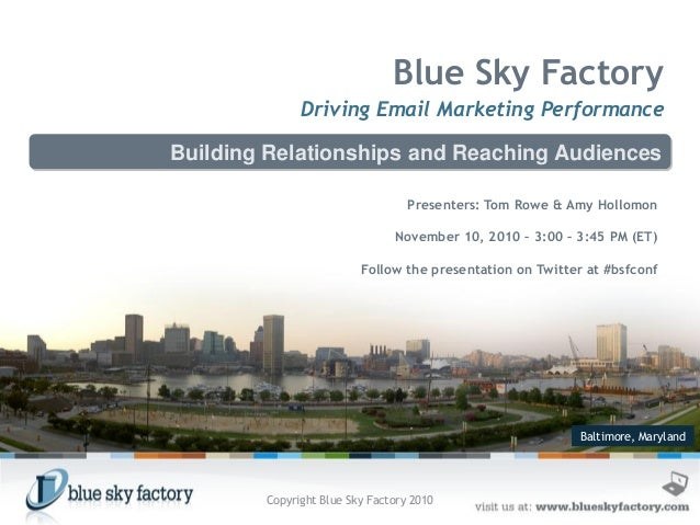 Baltimore, Maryland Blue Sky Factory Driving Email Marketing Performance Building Relationships and Reaching Audiences Pre...