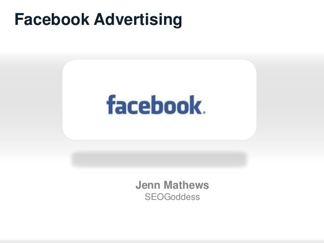 Facebook Advertising  Jenn Mathews SEOGoddess