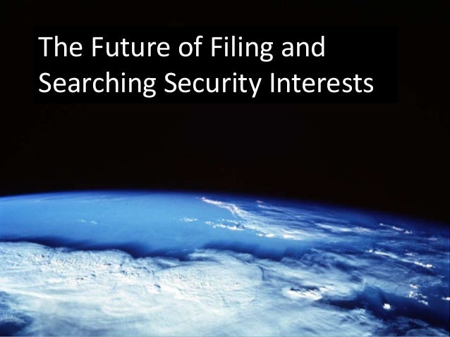 The Future of Filing and Searching Security Interests