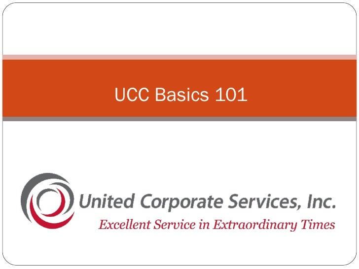 UCC Basics 101