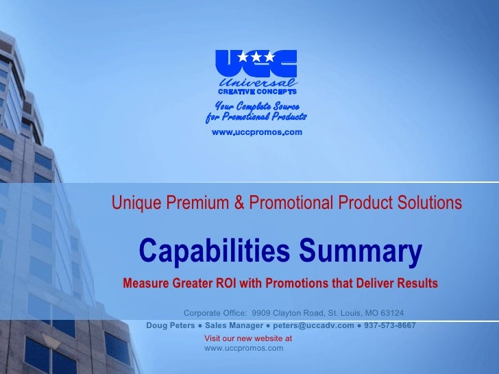 Capabilities Summary Measure Greater ROI with Promotions that Deliver Results Unique Premium & Promotional Product Solutions