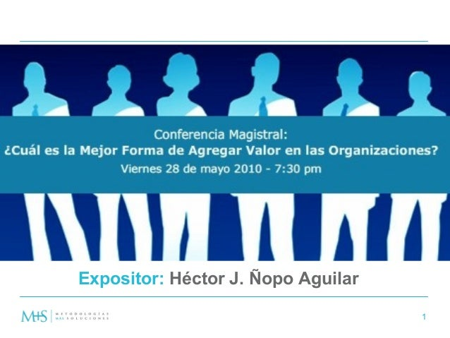 1Expositor: Héctor J. Ñopo Aguilar