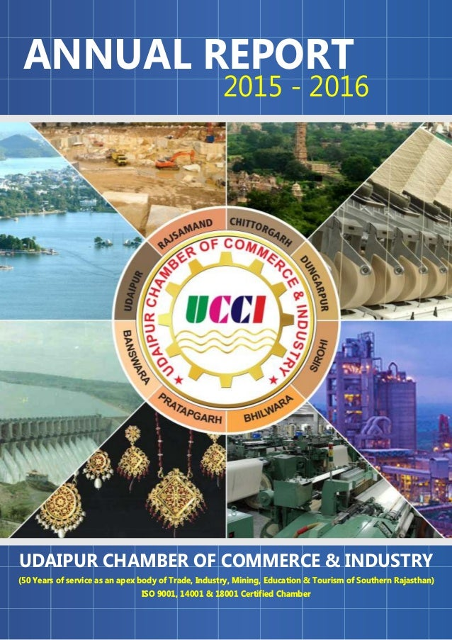 ANNUAL REPORT 2015 - 2016 UDAIPUR CHAMBER OF COMMERCE & INDUSTRY (50 Years of service as an apex body of Trade, Industry, ...