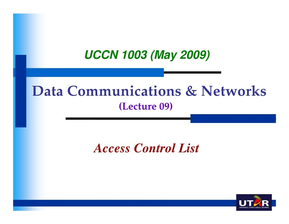 UCCN 1003 (May 2009)Data Communications & Networks           (Lecture 09)       Access Control List