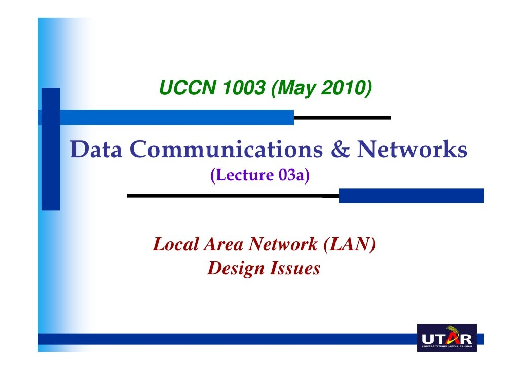UCCN 1003 (May 2010)Data Communications & Networks            (Lecture 03a)      Local Area Network (LAN)            Desig...