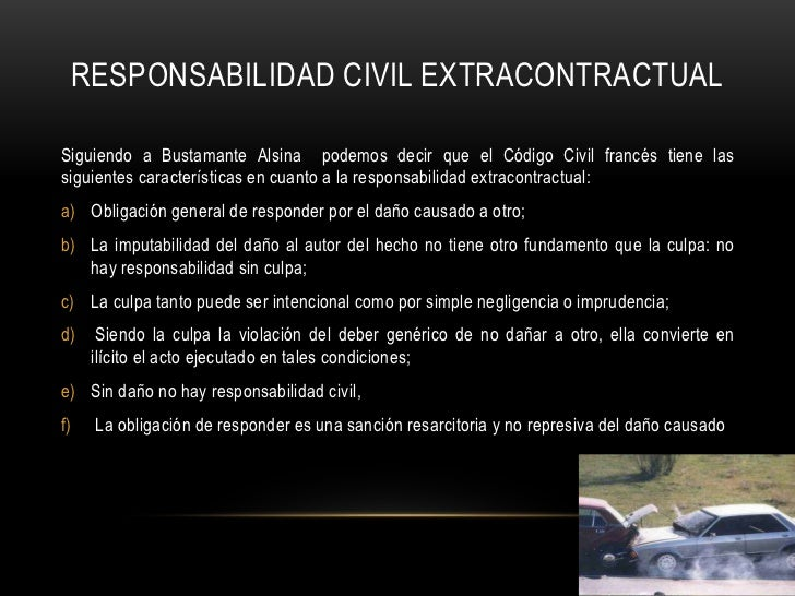 EXTRACONTRACTUAL</li></ul>CARACTERÍSTICAS DE LA RESPONSABILIDAD CIVIL<br />