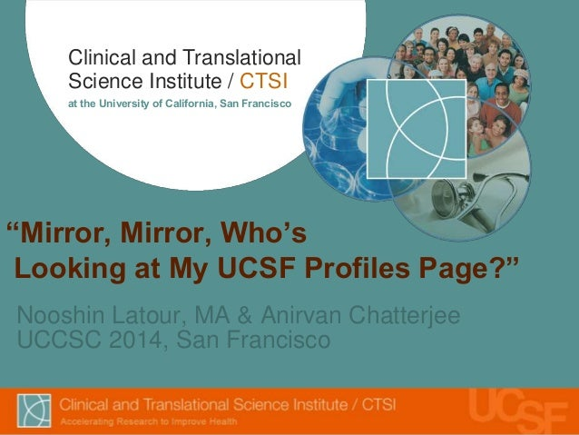 """Clinical and Translational Science Institute / CTSI at the University of California, San Francisco """"Mirror, Mirror, Who's ..."""