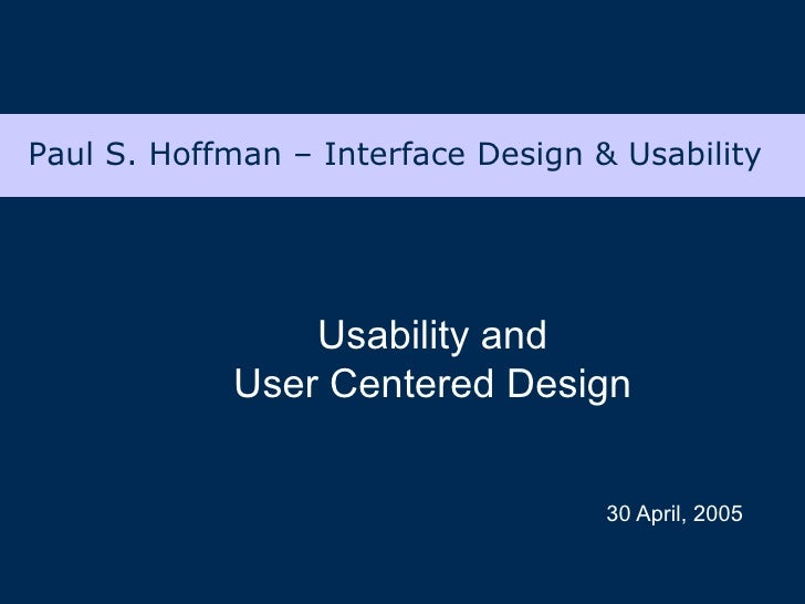 30 April, 2005 Usability and User Centered Design