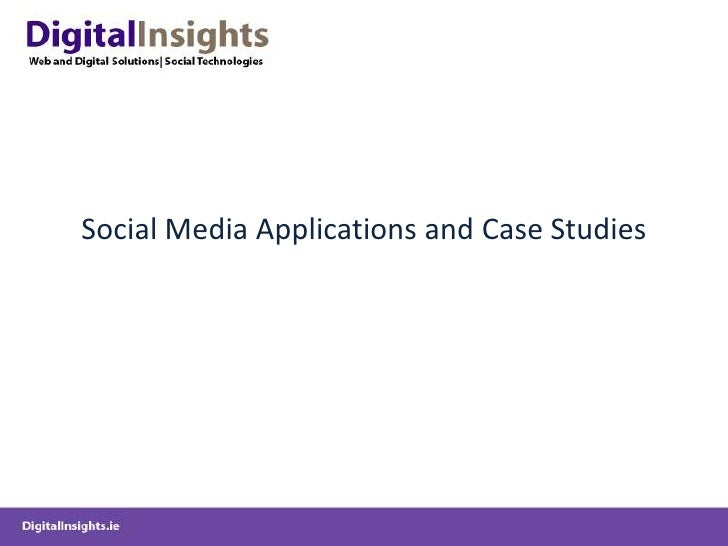 Social Media Applications and Case Studies <br />